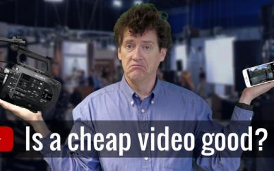 Is a cheap video a good video?