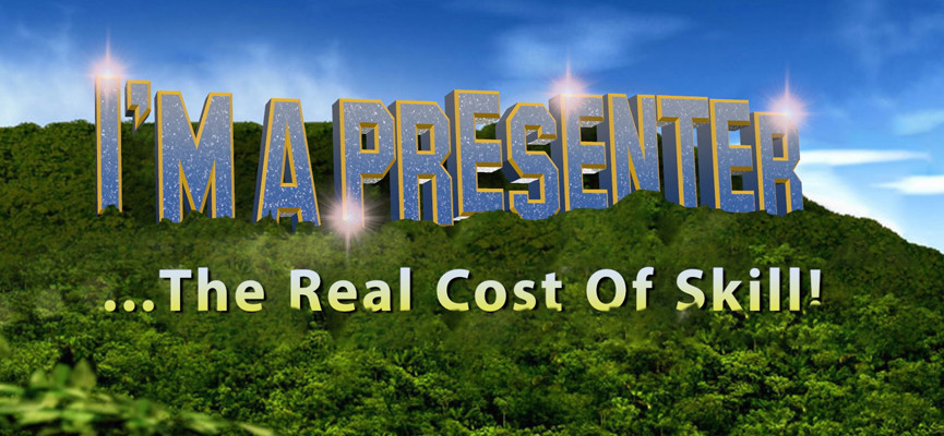 I am a presenter … the real cost of skill
